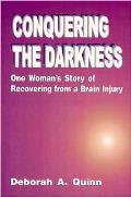 Conquering The Darkness One Womans Story
