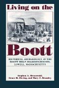 Living on the Boott: Historical Archaeology at the Boott Mills Boardinghouses of Lowell, Massachusetts