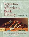 Perspectives on American Book History Artifacts & Commentary With CD ROM Image Archive