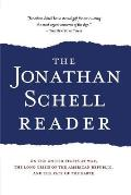 Jonathan Schell Reader On the United States at War the Long Crisis of the American Republic & the Fate of the Earth