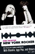 New York Rocker My Life in the Blank Generation with Blondie Iggy Pop & Others 1974 1981