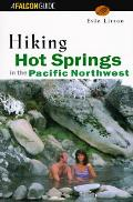 Hiking Hot Springs In Pacific Northwest