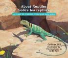 About Reptiles / Sobre Los Reptiles: A Guide for Children / Una Gu?a Para Ni?os
