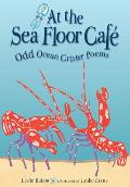 At the Sea Floor Caf?: Odd Ocean Critter Poems