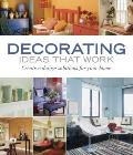 Decorating Ideas That Work Creative Design Solutions for Your Home