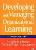 Developing and Managing Organizational Learning: A Guide to Effective Project Management