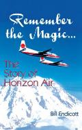 Remember the Magic The Story of Horizon Air