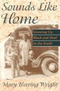 Sounds Like Home Growing Up Black & Deaf in the South