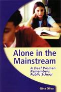 Alone in the Mainstream A Deaf Woman Remembers Public School