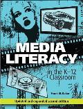 Media Literacy in the K-12 Classroom