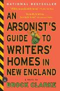 An Arsonist's Guide to Writers' Homes in New England