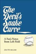 Devils Snake Curve A Fans Notes From Left Field