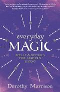 Everyday Magic Spells & Rituals for Modern Living
