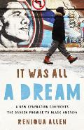 It Was All a Dream A New Generation Confronts the Broken Promise to Black America