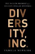 Diversity Inc The Failed Promise of a Billion Dollar Business