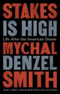 Stakes Is High: Life After the American Dream