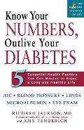 Know Your Numbers Outlive Your Diabetes Five Essential Health Factors You Can Master to Enjoy a Long & Healthy Life