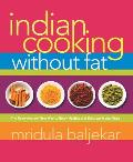 Indian Cooking Without Fat: The Revolutionary New Way to Enjoy Healthy and Delicious Indian Food