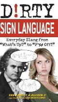Dirty Sign Language Everyday Slang from Whats Up to F Off
