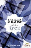 The Acid-Alkaline Diet: Balancing the Body Naturally