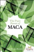 The Pure Power of Maca