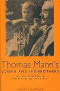 Thomas Mann's Joseph and His Brothers: Writing, Performance, and the Politics of Loyalty
