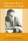 Hermann Broch, Visionary in Exile: The 2001 Yale Symposium