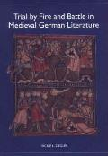 Trial by Fire and Battle in Medieval German Literature
