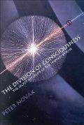 Division of Consciousness The Secret Afterlife of the Human Psyche The Secret Afterlife of the Human Psyche