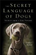 Secret Language of Dogs Stories From a Dog Psychic
