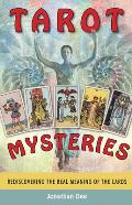 Tarot Mysteries Rediscovering the Real Meaning of the Cards