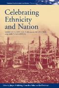 Celebrating Ethnicity and Nation: American Festive Culture from the Revolution to the Early 20th Century