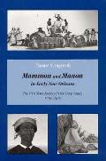Mammon & Manon in Early New Orleans The First Slave Society in the Deep South 1718 1819