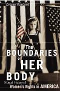 Boundaries Of Her Body A Political His