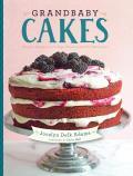 Grandbaby Cakes Modern Recipes Vintage Charm Soulful Memories