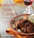 Jewish Slow Cooker Recipes 120 Holiday & Everyday Dishes Made Easy