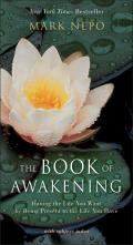 Book of Awakening Having the Life You Want by Being Present to the Life You Have