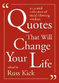 Quotes That Will Change Your Life A Curated Collection of Mind Blowing Wisdom