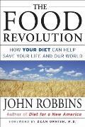 Food Revolution How Your Diet Can Help Save Your Life & Our World