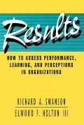Results: How to Assess Performance, Learning, & Perceptions in Organizations