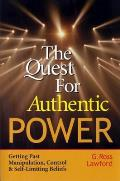 Quest for Authentic Power Getting Past Manipulation Control & Self Limiting Beliefs