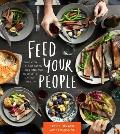 Feed Your People Recipes for Big Hearted Big Batch Cooking