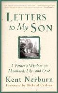 Letters to My Son A Fathers Wisdom on Manhood Life & Love