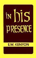 In His Presence The Secret of Prayer