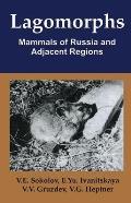 Lagomorphs: Mammals of Russia and Adjacent Regions