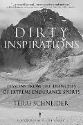 Dirty Inspirations Lessons from the Trenches of Extreme Endurance Sports