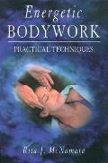 Energetic Bodywork Practical Technique