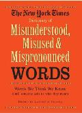 New York Times Dictionary of Misunderstood Misused Mispronounced Words