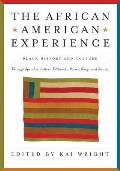 African American Experience Black History & Culture Through Speeches Letters Editorials Poems Songs & Stories