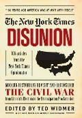 New York Times Disunion Modern Scholars & Historians Revisit & Reconsider the Civil War from Fort Sumter to the Emancipation Proclamation